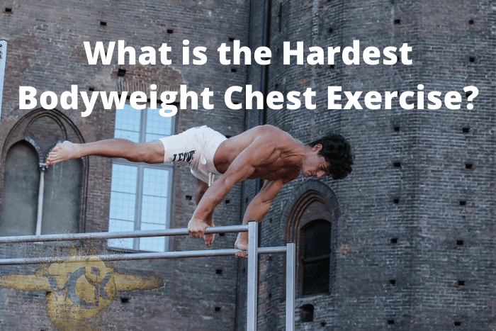 What is the Hardest Bodyweight Chest Exercise