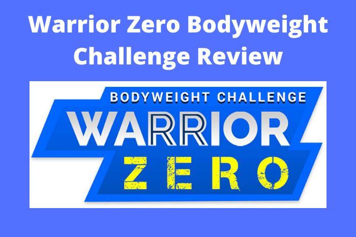 Warrior Zero Bodyweight Challenge Review