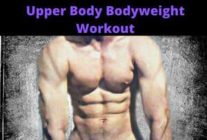 Upper Body Bodyweight Workout