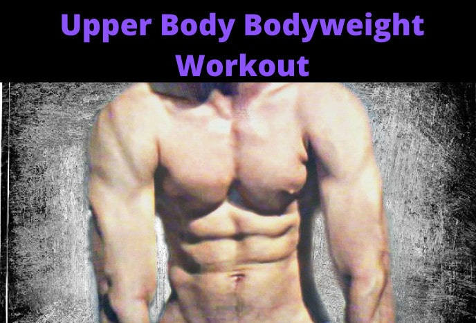 Upper Body Bodyweight Workout