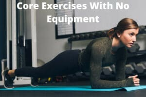 Core Exercises With No Equipment