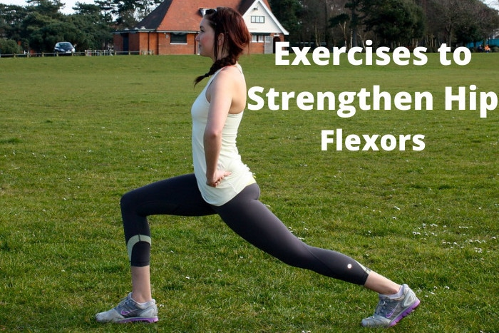 Exercises to Strengthen Hip Flexors