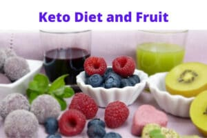 Keto Diet and Fruit