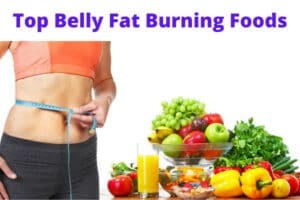 Top Belly Fat Burning Foods