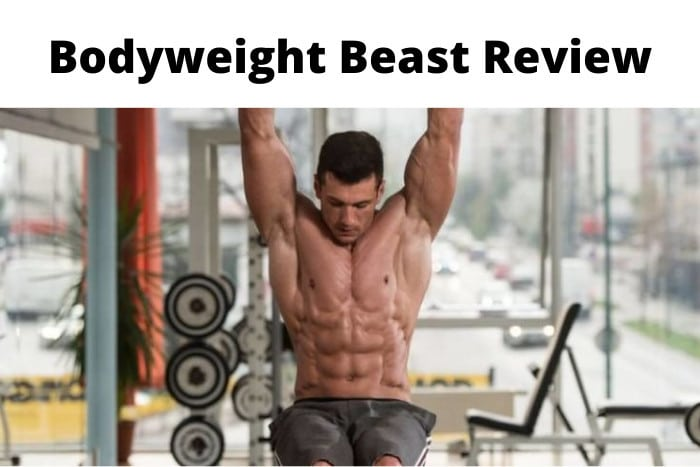 Bodyweight Beast Review