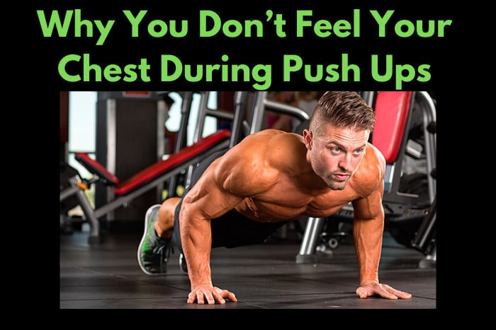 Don't Feel Chest During Push Ups