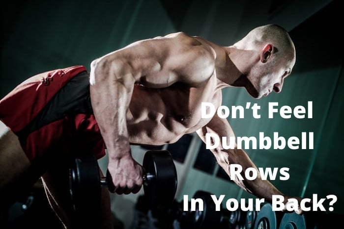 Don't Feel Dumbbell Rows In Back
