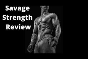 Savage Strength Review