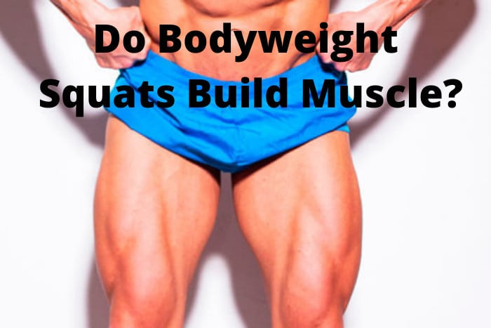 Do Bodyweight Squats Build Muscle
