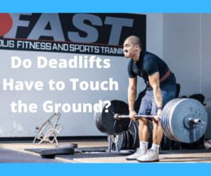 Do Deadlifts Have to Touch the Ground