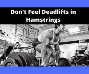 Don't Feel Deadlifts in Hamstrings