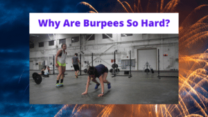 Why Are Burpees So Hard