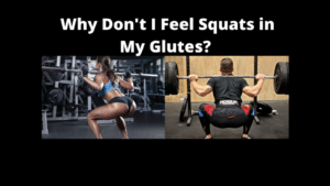 Why Don't I Feel Squats in My Glutes
