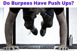Do Burpees Have Push Ups