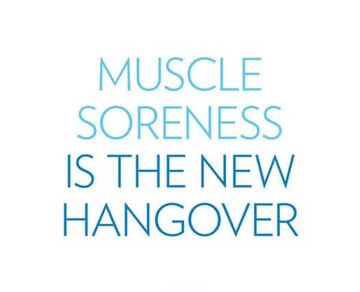 Muscle Soreness is the New Hangover
