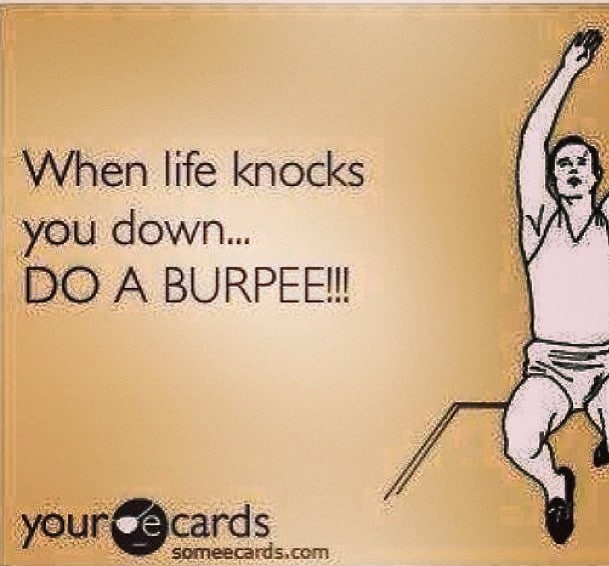 When Life Knocks You Down - Do a Burpee
