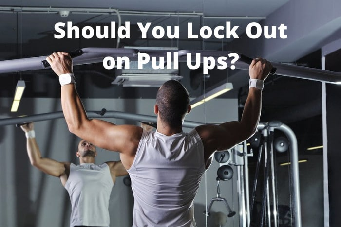Should You Lock Out on Pull Ups