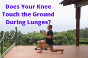 Does Your Knee Touch the Ground During Lunges