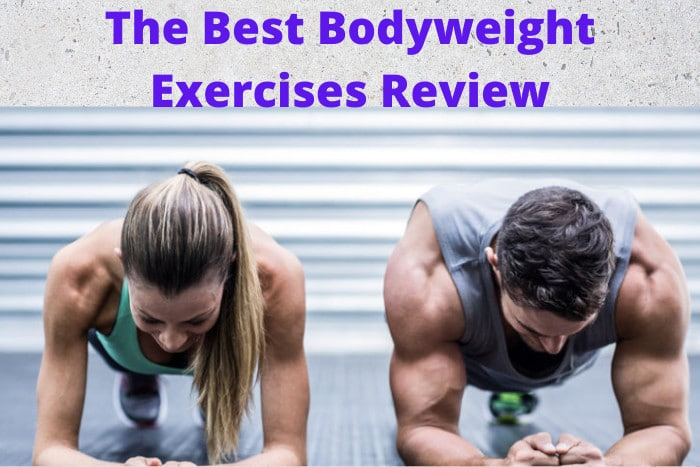 The Best Bodyweight Exercises Review
