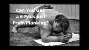 Can You Get a 6-Pack Just From Planking