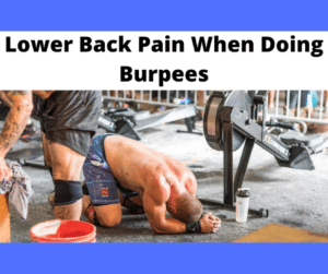 Lower Back Pain When Doing Burpees
