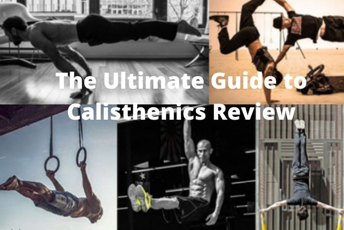 The Ultimate Guide to Calisthenics Review