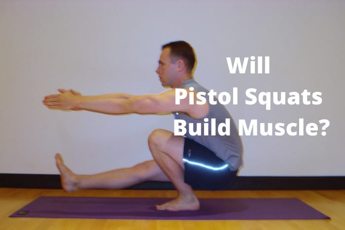 Will Pistol Squats Build Muscle