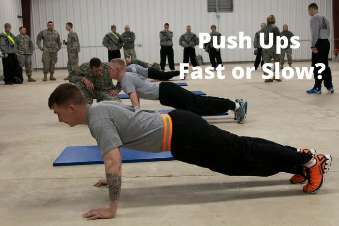 Push Ups Fast or Slow