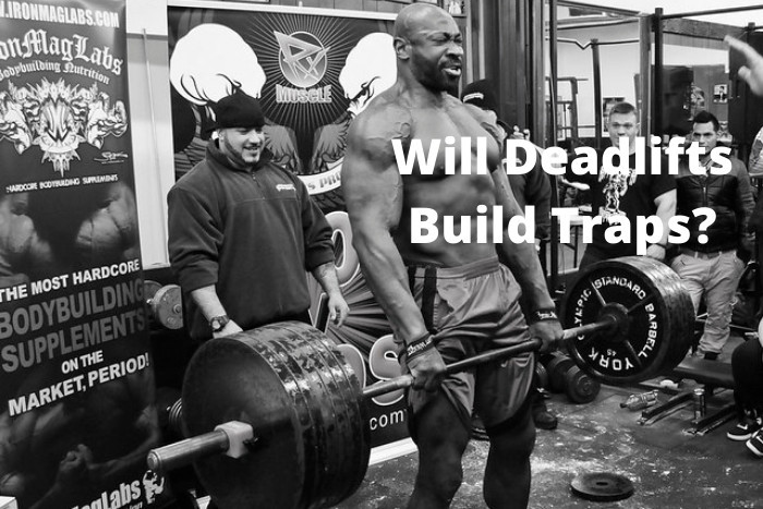 Will Deadlifts Build Traps