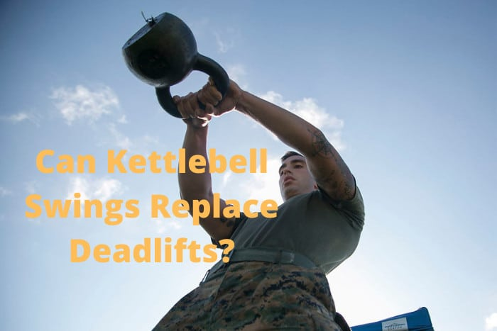 Can Kettlebell Swings Replace Deadlifts