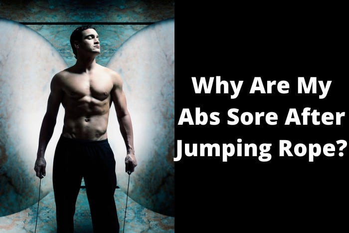 Why Are My Abs Sore After Jumping Rope