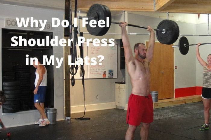 Why Do I Feel Shoulder Press in My Lats