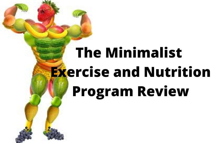 The Minimalist Exercise and Nutrition Program Review
