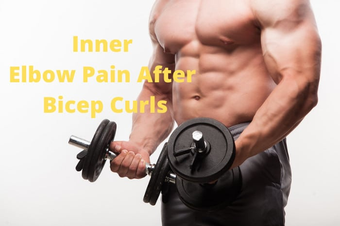 Inner Elbow Pain After Bicep Curls