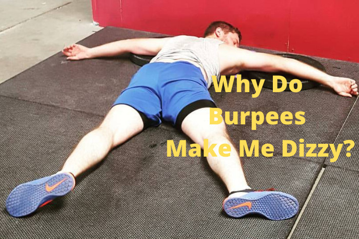 Why Do Burpees Make Me Dizzy