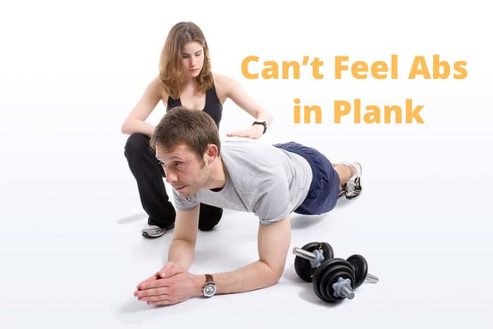 Can't Feel Abs in Plank