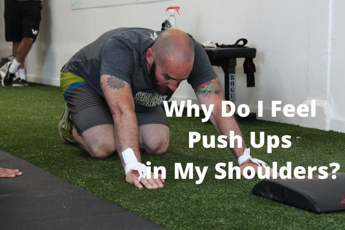 Why Do I Feel Push Ups in My Shoulders