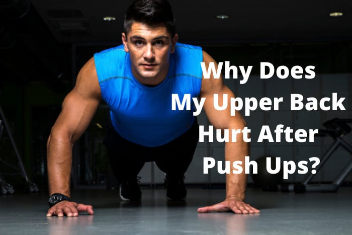 Why Does My Upper Back Hurt After Push Ups