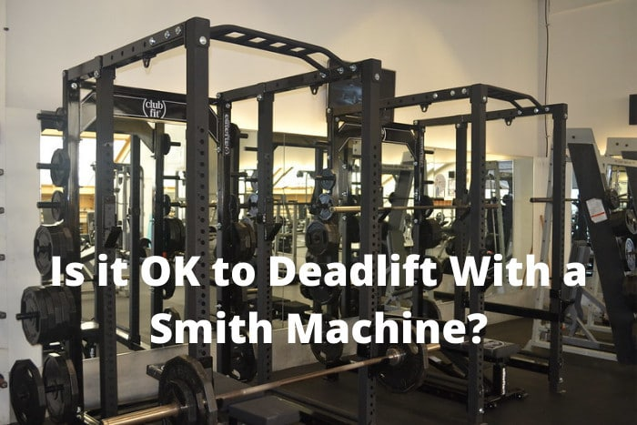 Is it OK to Deadlift With a Smith Machine