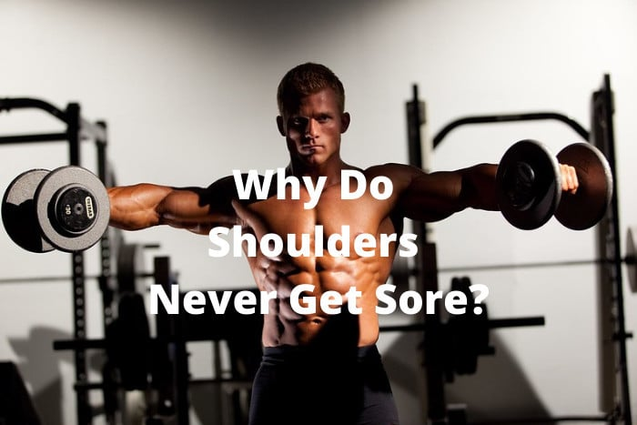 Why Do Shoulders Never Get Sore