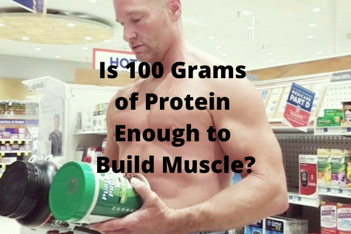 Is 100 Grams of Protein Enough to Build Muscle