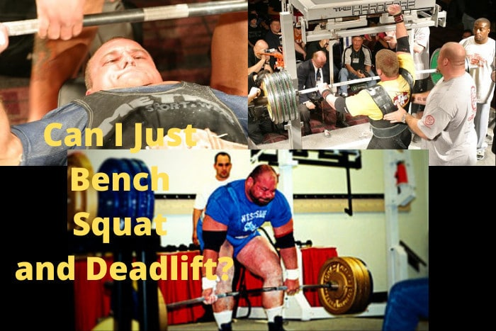 Can I Just Bench Squat and Deadlift