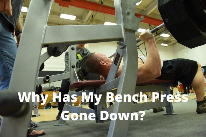Why Has My Bench Press Gone Down