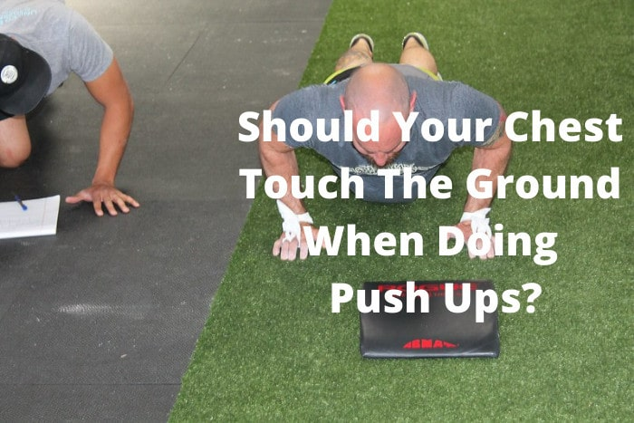 Should Your Chest Touch The Ground When Doing Push Ups