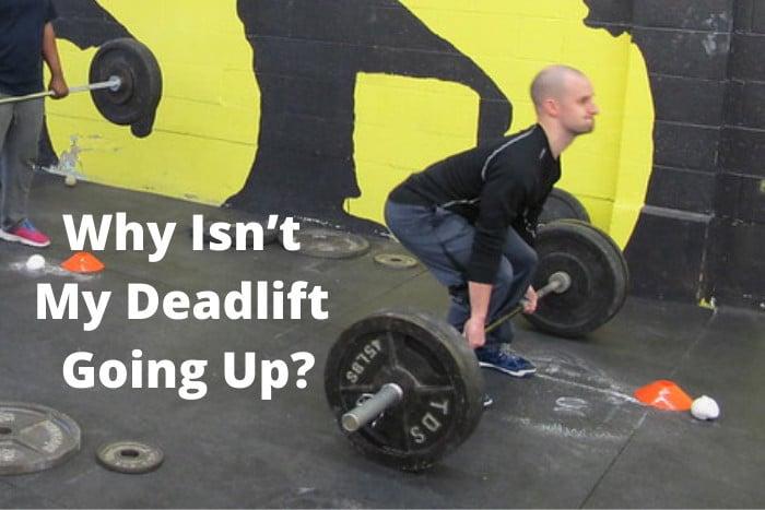 Why Isn't My Deadlift Going Up