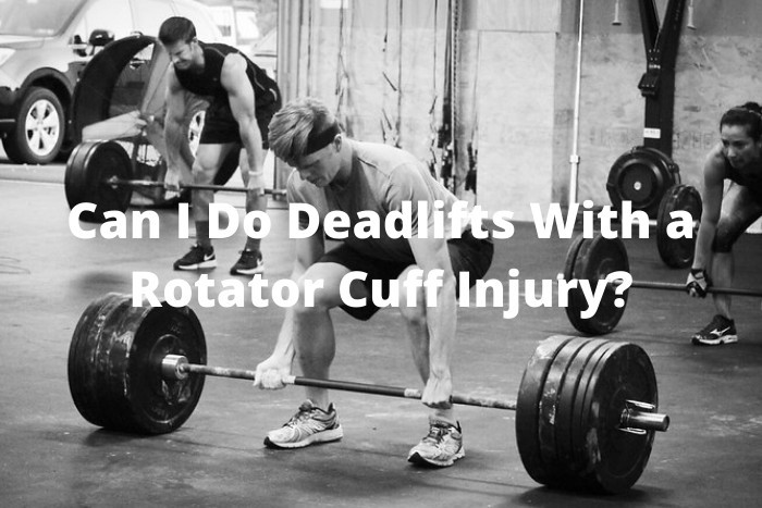 Can I Do Deadlifts With a Rotator Cuff Injury