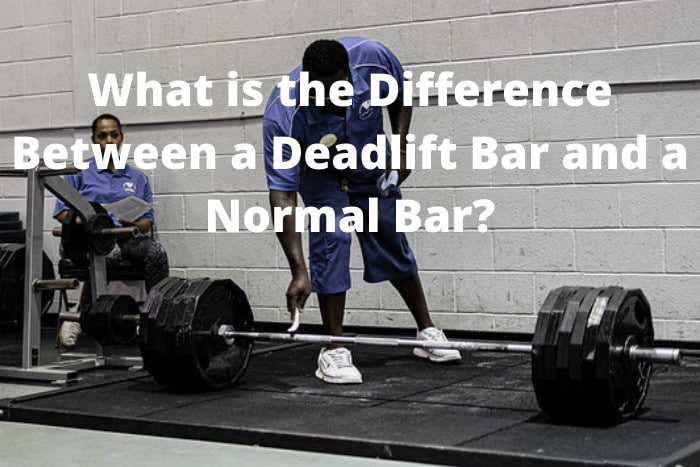 What is the Difference Between a Deadlift Bar and a Normal Bar