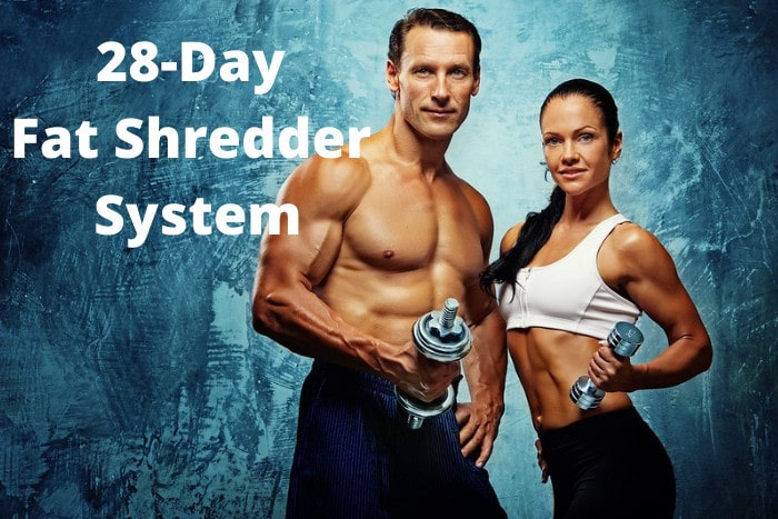 28-Day Fat Shredder System Review