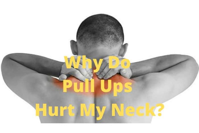 Why Do Pull Ups Hurt My Neck