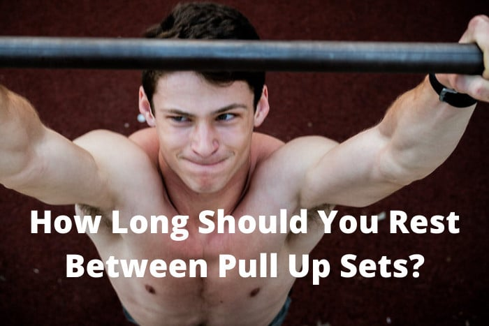 How Long Should You Rest Between Pull Up Sets